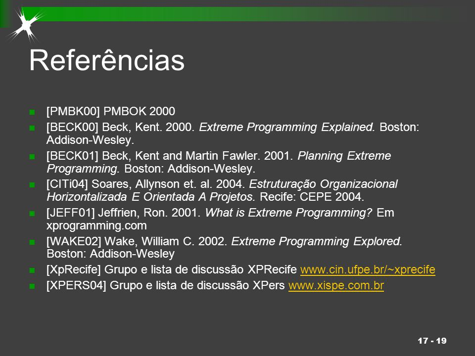 Referências [PMBK00] PMBOK 2000